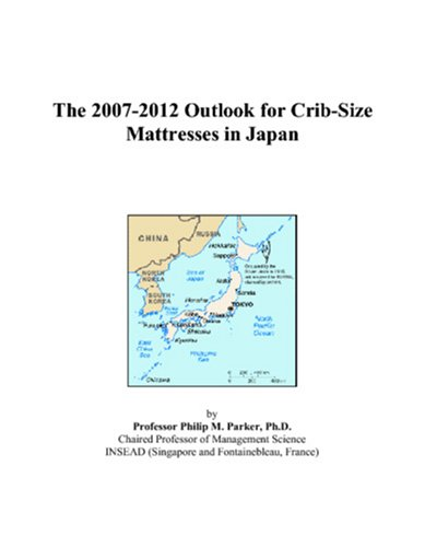The 2007-2012 Outlook for Crib-Size Mattresses in Japan